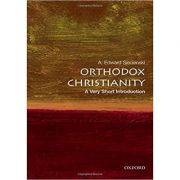 Orthodox Christianity: A Very Short Introduction - A. Edward Siecienski