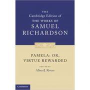 Pamela: Or, Virtue Rewarded - Samuel Richardson