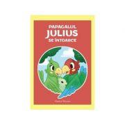 Papagalul Julius se intoarce - VeraLee Wiggins