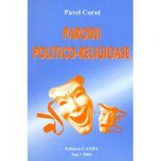 Parodii politico-religioase - Pavel Corut