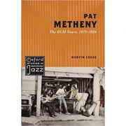 Pat Metheny: The ECM Years, 1975-1984 - Mervyn Cooke