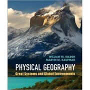 Physical Geography: Great Systems and Global Environments - William M. Marsh, Martin M. Kaufman