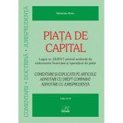 Piata de capital. Legea nr. 24-2017 privind emitentii de instrumente financiare si operatiuni de piata - Editia 2019 - Sebastian Bodu
