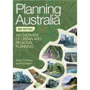 Planning Australia: An Overview of Urban and Regional Planning - Susan Thompson, Paul Maginn