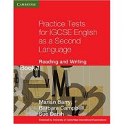 Practice Tests for IGCSE English as a Second Language Reading and Writing Book 1 - Marian Barry, Barbara Campbell, Sue Daish
