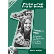 Practise and Pass First for Schools. Teacher's book - Megan Roderick