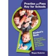 Practise and Pass Key for Schools. Student's Book - Megan Roderick