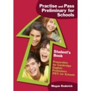 Practise and Pass Preliminary for Schools. Student's Book - Megan Roderick