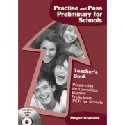 Practise and Pass Preliminary for Schools. Teacher's book - Megan Roderick