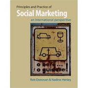 Principles and Practice of Social Marketing: An International Perspective - Rob Donovan, Nadine Henley