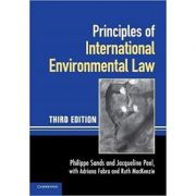 Principles of International Environmental Law - Professor Philippe Sands, Professor Jacqueline Peel, Professor Adriana Fabra, Dr Ruth MacKenzie