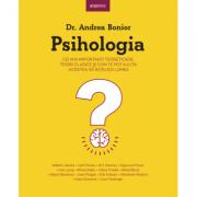 Psihologia. Cei mai importanti teoreticieni, teorii clasice si cum te pot ajuta acestea sa intelegi lumea - Dr. Andrea Bonior
