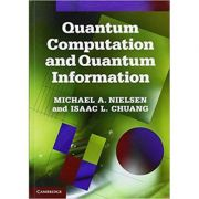 Quantum Computation and Quantum Information: 10th Anniversary Edition - Michael A. Nielsen, Isaac L. Chuang
