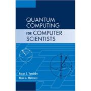 Quantum Computing for Computer Scientists - Noson S. Yanofsky, Mirco A. Mannucci