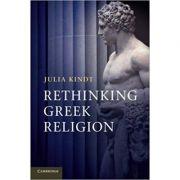 Rethinking Greek Religion - Julia Kindt
