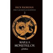 Percy Jackson si Olimpienii 2. Marea Monstrilor - Rick Riordan