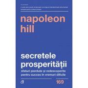 Secretele prosperitatii - Napoleon Hill