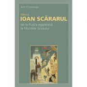 Sfantul Ioan Scararul: de la Pustia egipteana la Muntele Sinaiului - John Chryssavgis