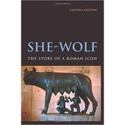 She-Wolf: The Story of a Roman Icon - Cristina Mazzoni