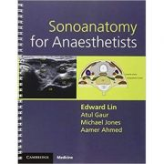 Sonoanatomy for Anaesthetists - Edward Lin, Atul Gaur, Michael Jones, Aamer Ahmed
