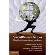 Special Responsibilities: Global Problems and American Power - Mlada Bukovansky, Ian Clark, Robyn Eckersley, Richard Price, Christian Reus-Smit, Nicholas J. Wheeler