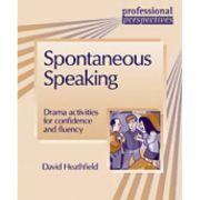 Spontaneous Speaking. Teacher's Book - David Heathfield