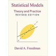 Statistical Models: Theory and Practice - David A. Freedman