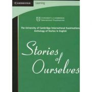 Stories of Ourselves: The University of Cambridge International Examinations Anthology of Stories in English
