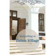 Storytelling in Dalnic Village Reporters in Szeklerland - Brindusa Armanca & Arpad Gazda (coord)