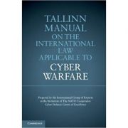 Tallinn Manual on the International Law Applicable to Cyber Warfare - Professor Michael N. Schmitt