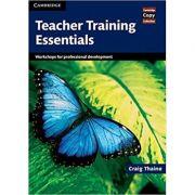 Teacher Training Essentials: Workshops for Professional Development - Craig Thaine