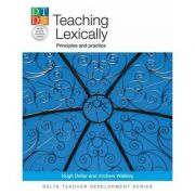 Teaching Lexically. Principles and practice - Andrew Walkley
