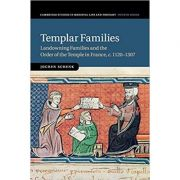 Templar Families: Landowning Families and the Order of the Temple in France, c. 1120–1307 - Jochen Schenk