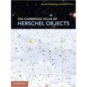 The Cambridge Atlas of Herschel Objects - James Mullaney FRAS, Wil Tirion