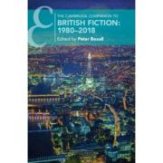 The Cambridge Companion to British Fiction: 1980–2018 - Peter Boxall