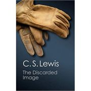 The Discarded Image: An Introduction to Medieval and Renaissance Literature - C. S. Lewis
