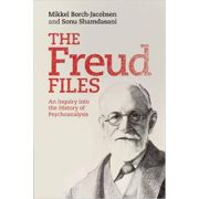 The Freud Files: An Inquiry into the History of Psychoanalysis - Mikkel Borch-Jacobsen, Sonu Shamdasani