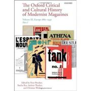 The Oxford Critical and Cultural History of Modernist Magazines: Volume III: Europe 1880 - 1940 - Peter Brooker, Sascha Bru, Andrew Thacker, Christian Weikop