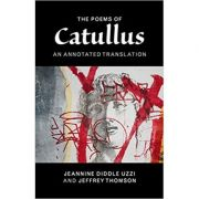 The Poems of Catullus: An Annotated Translation - Catullus, Professor Jeannine Diddle Uzzi