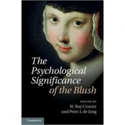 The Psychological Significance of the Blush - Professor W. Ray Crozier, Professor Peter J. de Jong