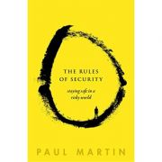 The Rules of Security: Staying Safe in a Risky World - Paul Martin