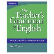 The Teacher's Grammar of English with Answers: A Course Book and Reference Guide - Ron Cowan
