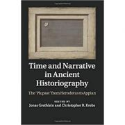 Time and Narrative in Ancient Historiography: The 'Plupast' from Herodotus to Appian - Jonas Grethlein, Christopher B. Krebs