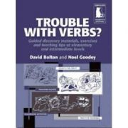 Trouble with Verbs? Guided Discovery Materials, Exercises and Teaching Tips at Elementary and Intermediate Levels - David Bolton