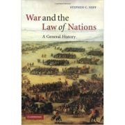 War and the Law of Nations: A General History - Stephen C. Neff