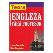 Limba engleza fara profesor - Leon Levitchi si Dan Dutescu