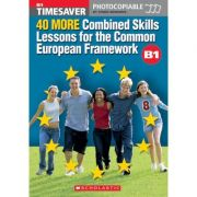40 More Combined Skills Lessons for the Common European Framework B1