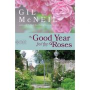 A Good Year for the Roses: A Novel - Gil McNeil