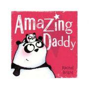 Amazing Daddy - Rachel Bright