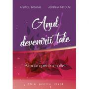 Anul devenirii tale – Anatol Basarab, Adriana Nicolae